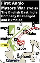 First Anglo Mysore War -1767-69: The English East India Company Challenged and Humbled