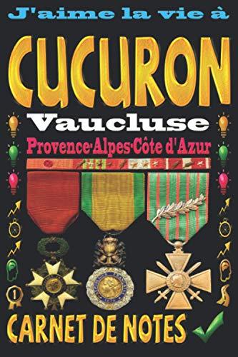 J'aime la vie à Cucuron Vaucluse Provence-Alpes-Côte d'Azur: Carnet de notes | 120 pages - papier blanc ligné | 9x6 inches | Idéal pour Notebook | Journal | Todos | Diary |