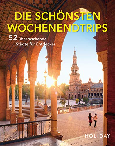 HOLIDAY Reisebuch: Die schönsten Wochenendtrips – 52 überraschende Städte für Entdecker