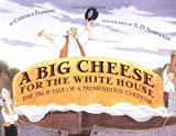 A Big Cheese for the White...