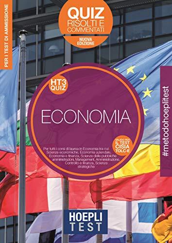 Hoepli Test. Economia. Quiz risolti e commentati. Per tutti i corsi di laurea in Economia