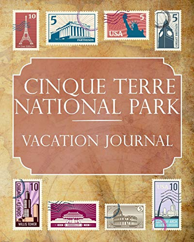 Cinque Terre National Park Vacation Journal: Blank Lined Cinque Terre National Park (Italy) Travel Journal/Notebook/Diary Gift Idea for People Who Love to Travel