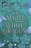 The Myth of the White Dragon (Asian Mythology)