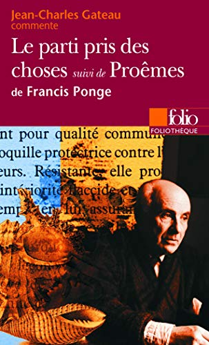 Le Parti pris des choses suivi de Proêmes de Francis Ponge (Essai et dossier)