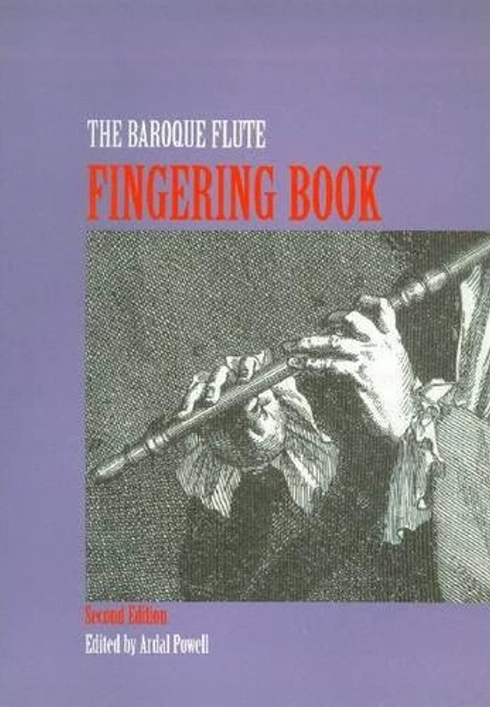 Baroque Flute Fingering Book, Second Edition: A Comprehensive Guide to Fingerings for the One-Keyed Flute Including Trills, Flattements, and Battements (Organologia)