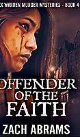 Offender Of The Faith (Alex Warren Murder Mysteries Book 4)