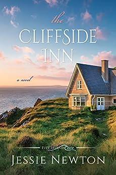 The Cliffside Inn (Five Island Cove Book 3) by [Jessie  Newton]