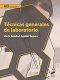 Técnicas generales de laboratorio: 56 (Ciclos Formativos)
