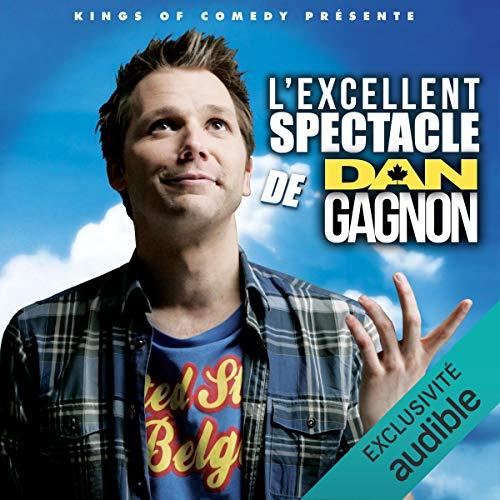 L'excellent Spectacle de Dan Gagnon Titelbild