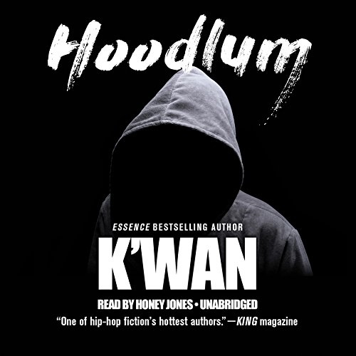 Hoodlum                   By:                                                                                                                                 K'wan                               Narrated by:                                                                                                                                 Honey Jones                      Length: 11 hrs and 38 mins     228 ratings     Overall 4.7