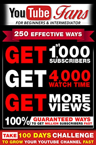 Grow Your Youtube Channel Fast In 2019 250 Effective Ways To Get More Views And Subscribers Fast Ebook K7 Mr Santhosh Kindle Store