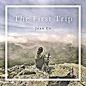 The First Trip