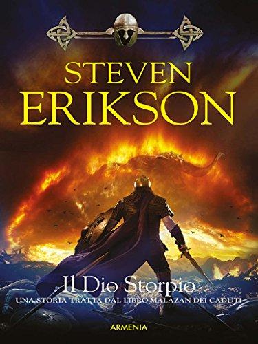 Il Dio Storpio: Una storia tratta dal Libro Malazan dei Caduti