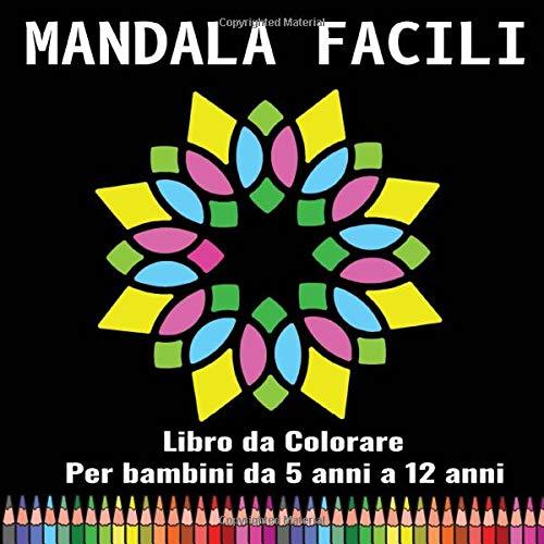 Mandala facili Libro da Colorare: Per bambini da 5 anni a 12 anni  50 bellissimi mandala da colorare   Rilassante libro da colorare   Idea regalo Zen ...   Formato: 21,59 x 21,59 cm - 102 pagine