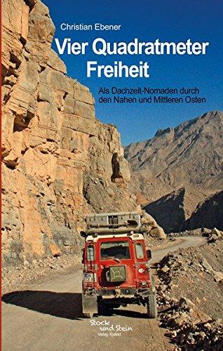 Vier Quadratmeter Freiheit: Als Dachzelt-Nomaden durch den Nahen und Mittleren Osten