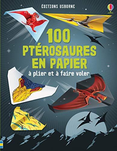 100 ptérosaures en papier à plier et à faire voler