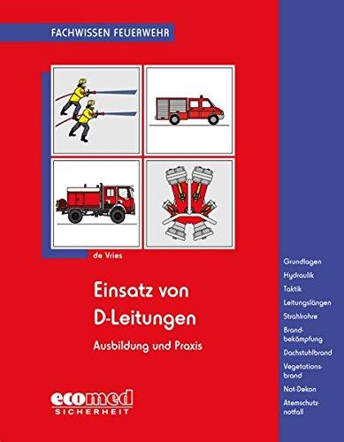 Einsatz von D-Leitungen: Ausbildung und Praxis (Fachwissen Feuerwehr)