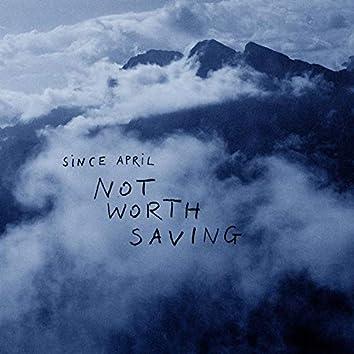 Not Worth Saving