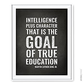 Andaz Press Teacher Appreciation Wall Art Chalkboard Print Intelligence Plus Character-That is The Goal of True Education Martin Luther King Jr 8.5x11-inch 1-Pack UNFRAMED