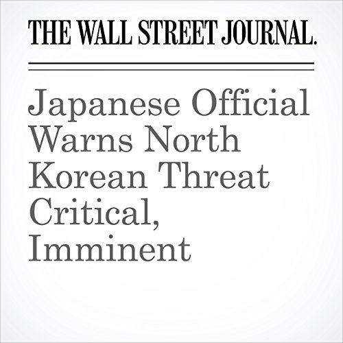 Japanese Official Warns North Korean Threat Critical, Imminent copertina