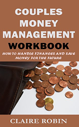 Couples Money Management Workbook: How to Handle Finances and Save Money for The Future (Marriage Relationship, Wedding, Planning) (English Edition)