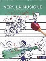Vers la musique - Maternelle (+6CD audio) de Léa Schneider