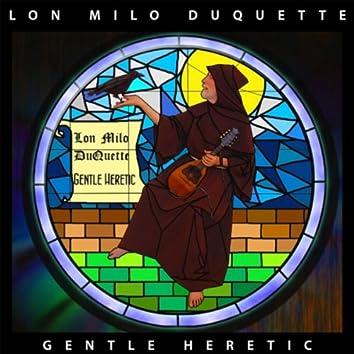 Gentle Heretic