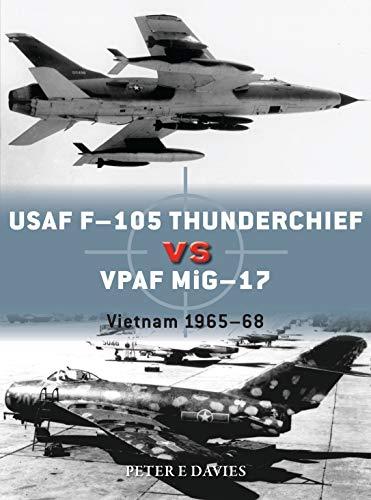 USAF F-105 Thunderchief vs VPAF MiG-17: Vietnam 1965–68 (