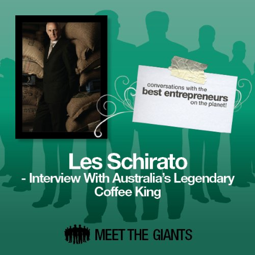 Les Schirato - Interview with Australia's Legendary Coffee King audiobook cover art