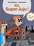 Ici Super Juju ! - Premières Lectures CP Niveau 2 - Dès 6 ans