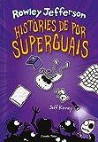 Diari del Rowley 3. Històries de por superguais (DIARI DEL GREG)