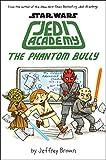 The Phantom Bully: 3 (Star Wars: Jedi Academy)