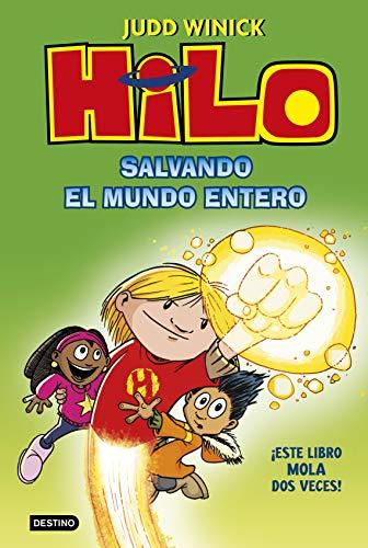 Hilo. Salvando el mundo entero (Otros títulos La Isla del Tiempo) (Spanish Edition)