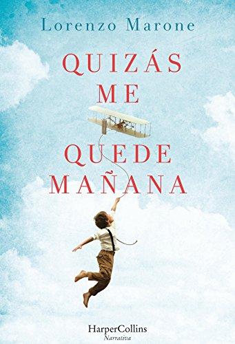 Quizás me quede mañana (Narrativa) eBook: Marone, Lorenzo, ROMERAL,ANA:  Amazon.com.mx: Tienda Kindle
