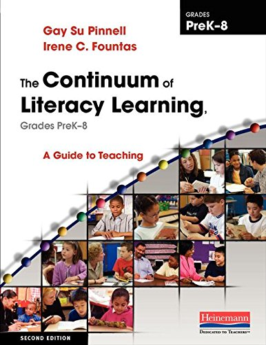 The Continuum of Literacy Learning, Grades PreK-8, Second...