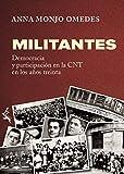 Militantes.: Democracia y participación en la CNT de los años 30