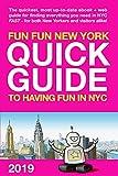 Fun Fun New York: QUICK GUIDE to Having Fun in New York City 2019 (English Edition)