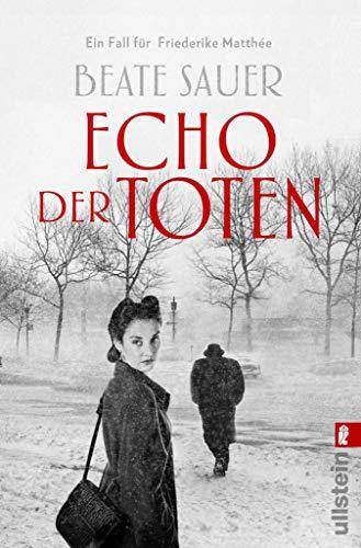 Echo der Toten.: Ein Fall für Friederike Matthée (Friederike Matthée ermittelt 1)
