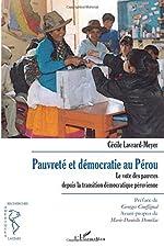 Pauvreté et démocratie au Pérou - Le vote des pauvres depuis la transition démocratique péruvienne de Cécile Lavrard-Meyer