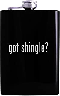 got shingle? - 8oz Hip Alcohol Drinking Flask, Black