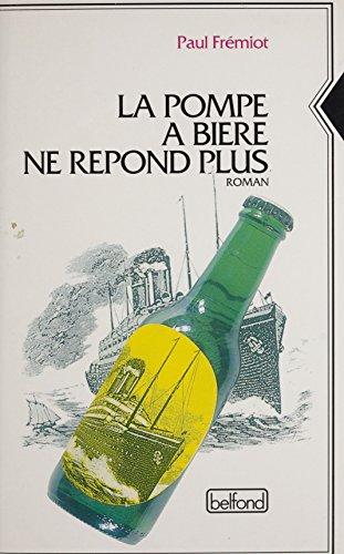 Les mémoires d'un menteur (1): La pompe à bière ne répond plus