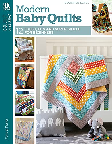 Modern Baby Quilts: 12 Fresh, Fun and Super-Simple for Beginners (English Edition)