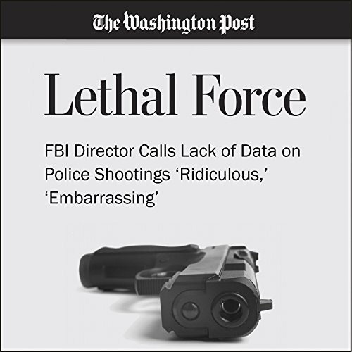 『FBI Director Calls Lack of Data on Police Shootings 'Ridiculous,' 'Embarrassing'』のカバーアート