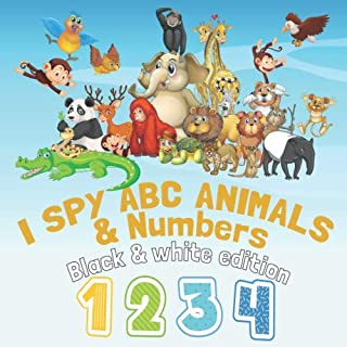 I SPY ABC ANIMALS & Numbers - Black & white edition: A Fun Guessing Game for kids, playing and lerning book Alphabet and N...