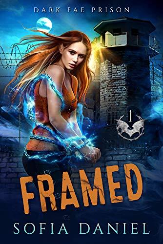 Framed: A Paranormal Prison Romance (Dark Fae Prison Book 1) by [Sofia Daniel]