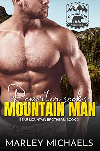 Reporter Seeks Mountain Man (Bear Mountain Brothers Book 2)