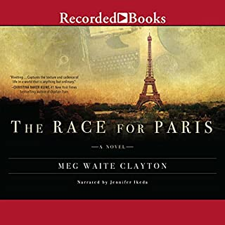 The Race for Paris                   By:                                                                                                                                 Meg Waite Clayton                               Narrated by:                                                                                                                                 Jennifer Ikeda                      Length: 9 hrs and 50 mins     58 ratings     Overall 4.0
