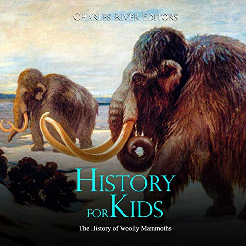 History for Kids: The History of Woolly Mammoths  By  cover art