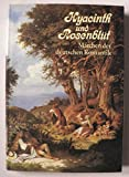 Hyacinth und Rosenblüt. Märchen der deutschen Romantik - Sigrid Damm