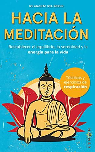 Hacia la meditación: Restablecer el equilibrio, la serenidad y la energía para la vida cotidiana (Italian Edition)